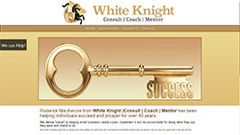 Roderick MacKenzie from White Knight Consult-Coach-Mentor has been helping individuals succeed and prosper for over 40 years.