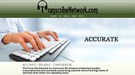 The Transcribe Network is a Vancouver BC company employing Canadian transcriptionists who exemplify outstanding customer service and high levels of technical skills.